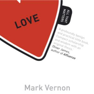 Love All That Matters - introduction to new book by Mark Vernon